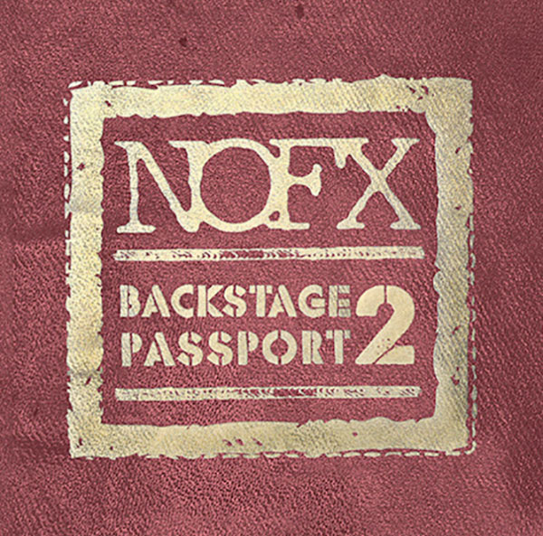 NOFX - Backstage Passport 2 (Full Movie)