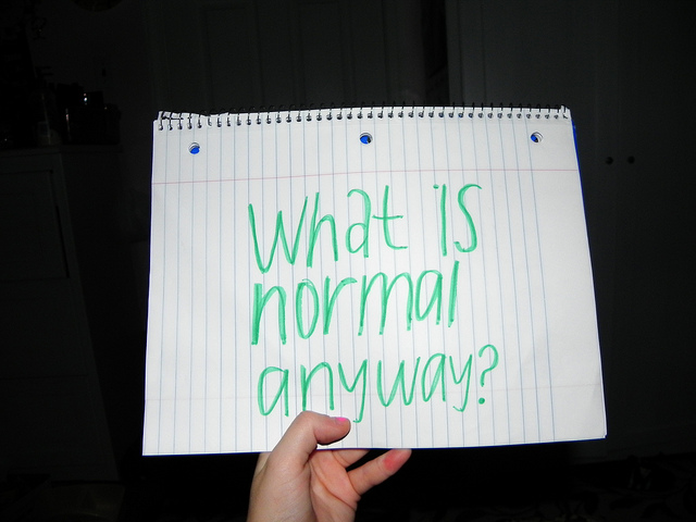what is normal anyway?