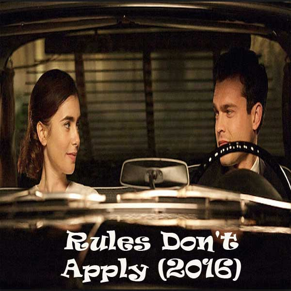 Rules Don't Apply, Film Rules Don't Apply, Rules Don't Apply Synopsis, Rules Don't Apply Trailer, Rules Don't Apply Review, Download Poster Film Rules Don't Apply 2016