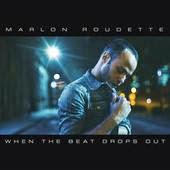 Marlon Roudette When the Beat Drops Out Lyrics