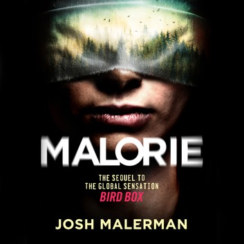 Malorie by Josh Malerman | Bird Box 2 | Audiobook Review