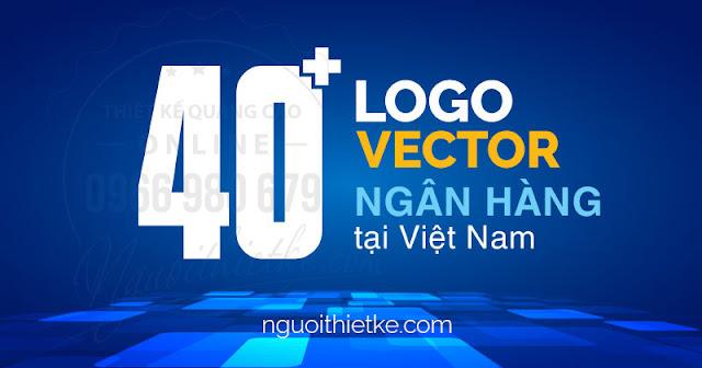 bộ sưu tập 40 logo các ngân hàng vector tại việt Nam