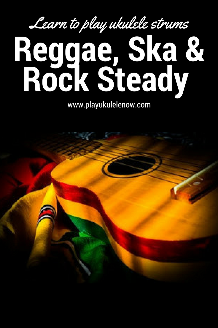 New Strums, Reggae Strum, Ska Strum, Rock Steady Strum