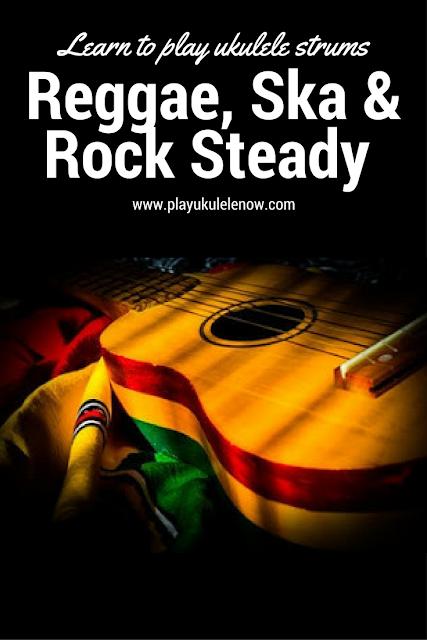 New Strums, Reggae Strum, Ska Strum, Rock Steady Strum