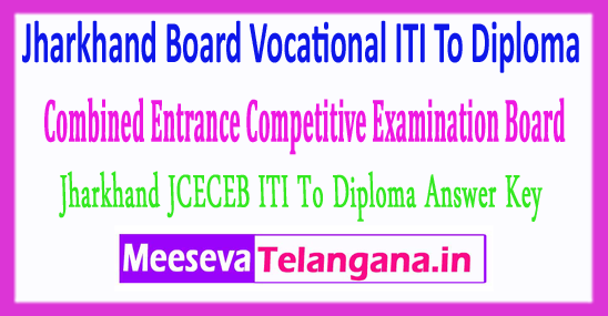Jharkhand Board Vocational ITI To Diploma Combined Entrance Competitive Exam JCECEB Answer Key 2018