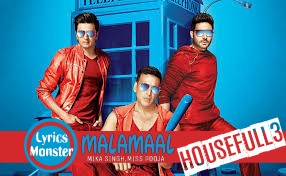 MALAMAAL SONG LYRICS – HOUSEFULL 3  MIKA SINGH, MISS POOJA