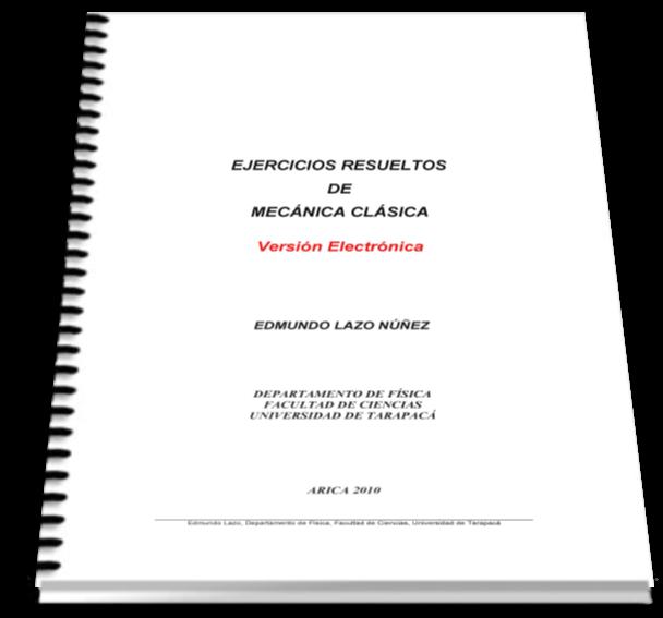 Ejercicios resueltos de mecánica clásica – Edmundo Lazo Núñez