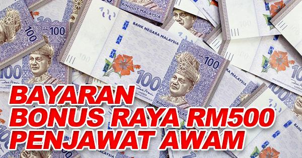 Bayaran Bonus Raya Rm500 Penjawat Awam Mula Dibayar Tehpanas