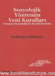 Anthony Giddens - Sosyolojik Yöntemin Yeni Kuralları (Yorumcu Sosyolojilerin Pozitif Eleştirisi)