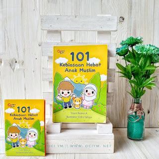 Belajar Adab Lewat Buku 101 Kebiasaan Hebat Anak Muslim