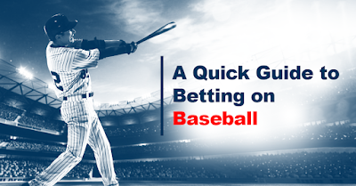 A Quick Guide to Betting on Baseball