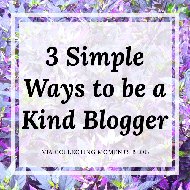 3 ways to grow your blog by being kind via Collecting Moments Blog
