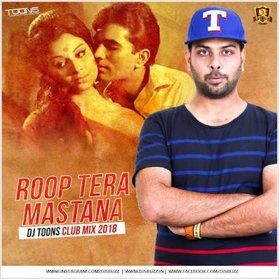 Roop Tera Mastana (Club Mix 2018) – DJ Toons