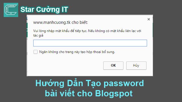Hướng Dẩn Tạo password (Mật khẩu) bài viết cho Blogger (Blogspot)