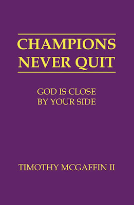 Champions Never Quit: God Is Close By Your Side by Tim McGaffin II (Book Cover)