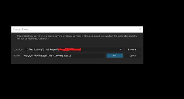 diminta untuk menyimpan lagi file tadi agar sesuai dengan versi premiere