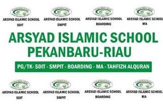Lowongan Kerja Arsyad Islamic School Pekanbaru Mei 2019