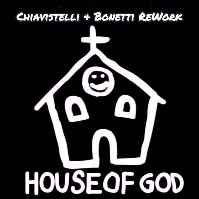DHS - The House Of God (Chiavistelli & Bonetti ReWork)