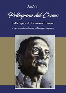 """A.A.V.V., """"Pellegrino del Cosmo. Sulla figura di Tommaso Romano"""" a cura di Giuseppe Bagnasco, Ed. CO.S.MOS, 2017"""