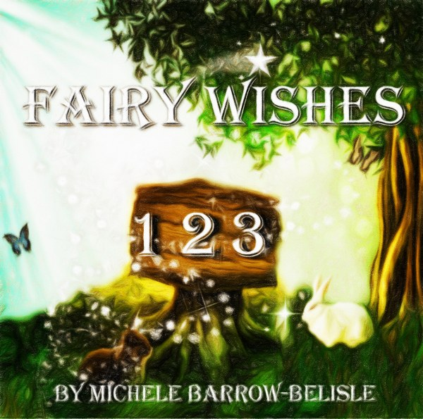 Fairy Wishes 1-2-3 by Michele Barrow-Belisle