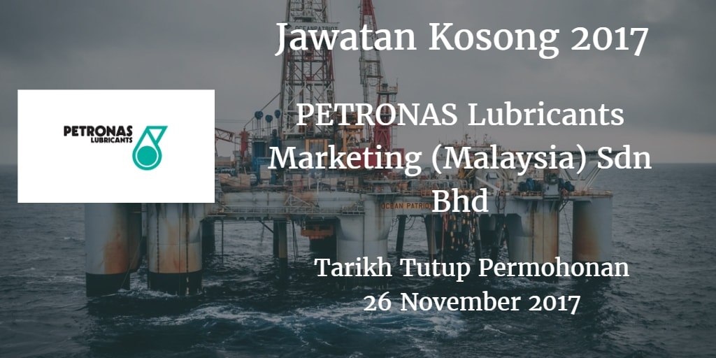 Jawatan Kosong PETRONAS Lubricants Marketing (Malaysia) Sdn Bhd 26 November 2017