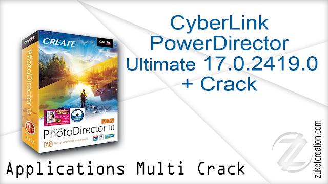 CyberLink PowerDirector Ultimate 17 0 2419 0 + Crack -