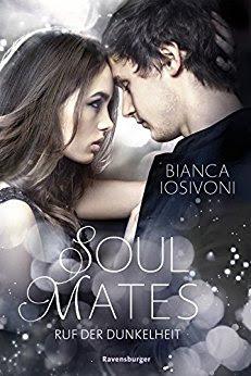 Neuerscheinungen im April 2018 #2 - Soul Mates 2: Ruf der Dunkelheit von Bianca Iosivoni
