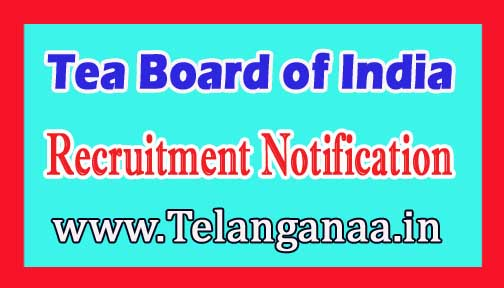 Tea Board of India Recruitment Notification 2017