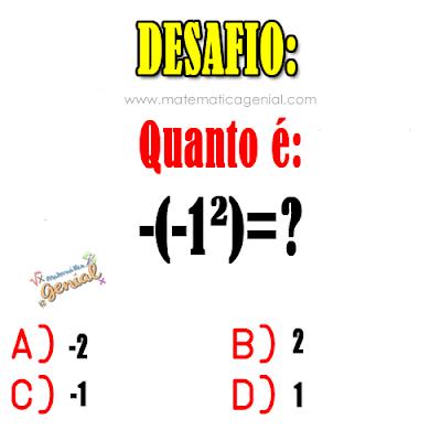 Desafio - Quanto é -(-1²)=?