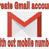 How to create Gmail account with Out any Mobile no