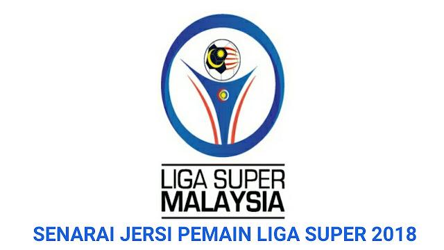Senarai Jersi Rasmi Pasukan Liga Super 2018
