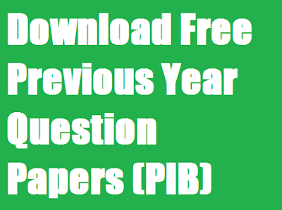Download Free Previous Year Question Papers (PIB) PDF