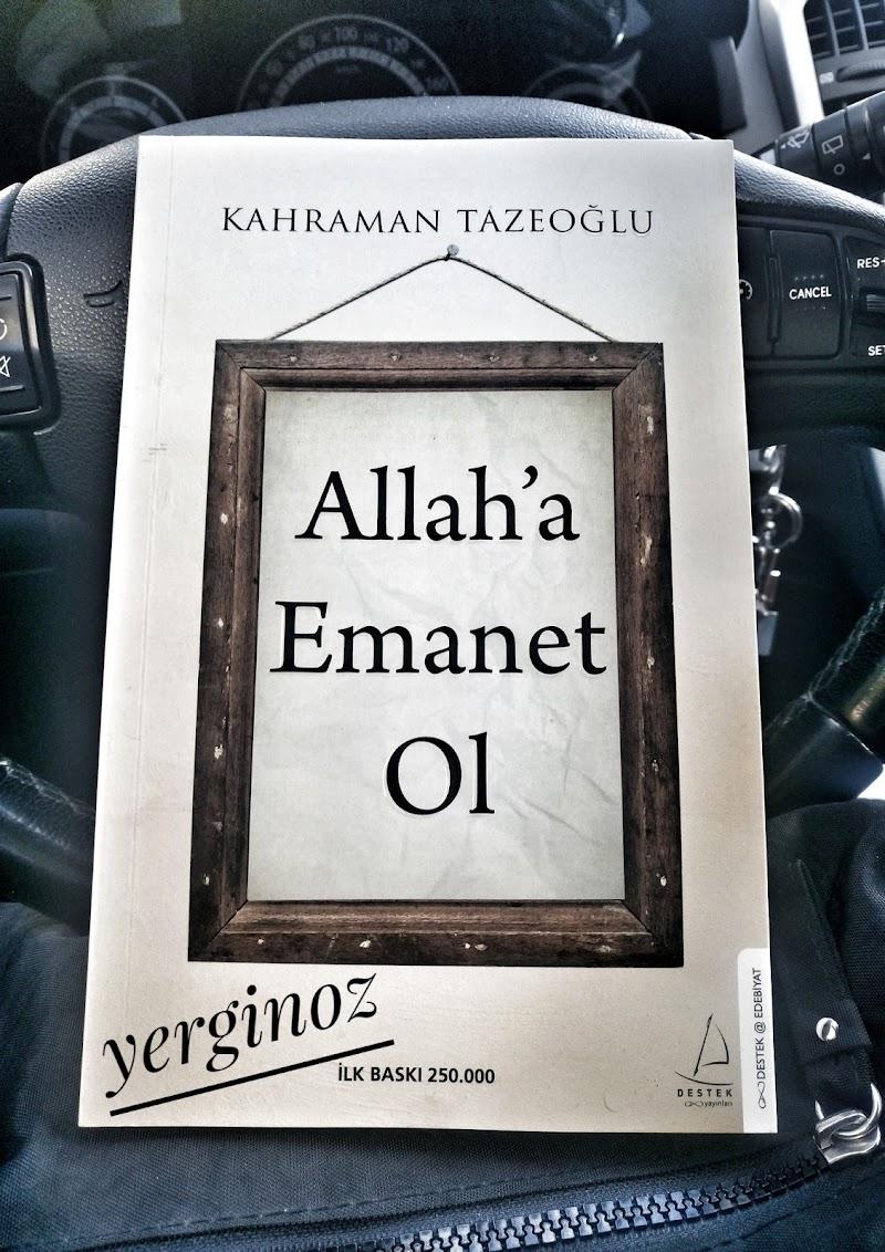 OKUDUM, BİTTİ... ALLAH'A EMANET OL / KAHRAMAN TAZEOĞLU