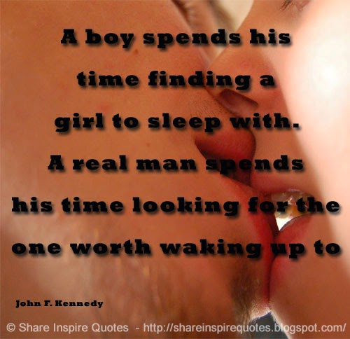 Looking For A Good Man Quotes: A Boy Spends His Time Finding A Girl To Sleep With. A Real