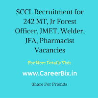 SCCL Recruitment for 242 MT, Jr Forest Officer, JMET, Welder, JFA, Pharmacist Vacancies