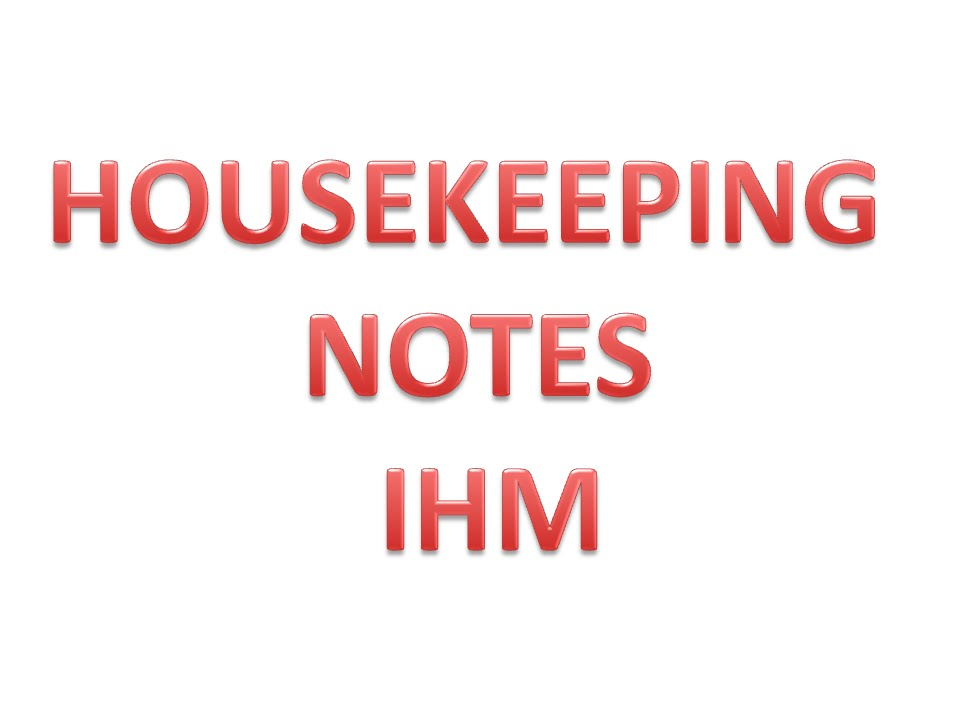 HOUSEKEEPING NOTES IHM