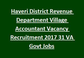 Haveri District Revenue Department Village Accountant Vacancy Recruitment Notification 2017 31 VA Govt Jobs Online