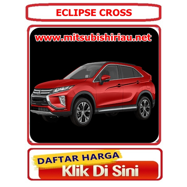 harga, kredit, promo, sales, dealer, mitsubishi, eclipse cross, pekanbaru, riau