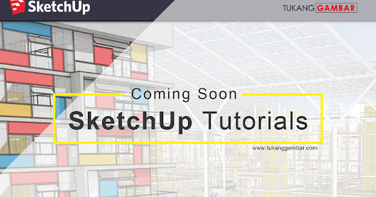 Coming Soon: SketchUp Tutorial