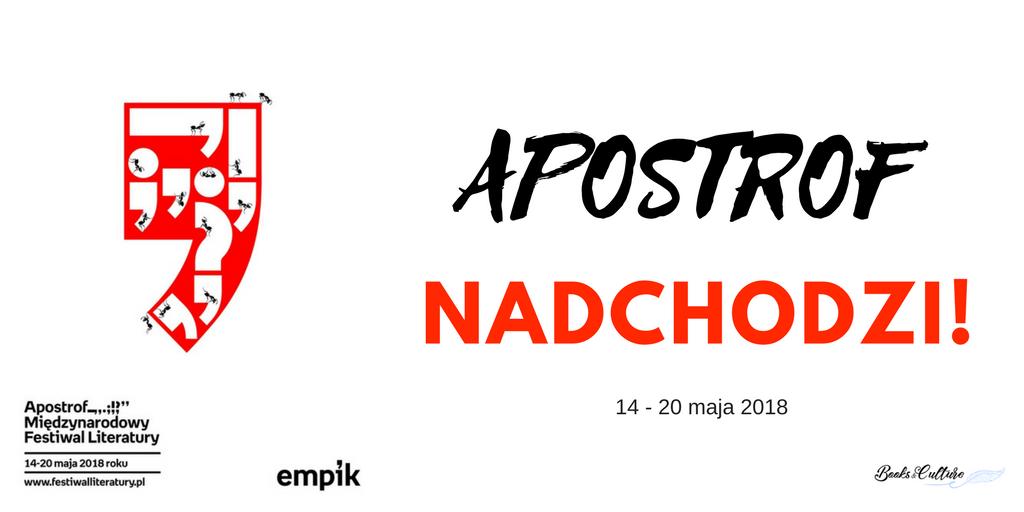 Apostrof. Międzynarodowy Festiwal Literatury już 14-20 maja 2018!