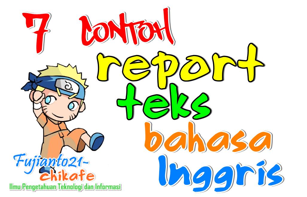 Contoh Report Text Bahasa Inggris Singkat Terbaru Miung Com