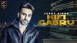 Hifi Gabru – Jaggy Singh Video HD Download