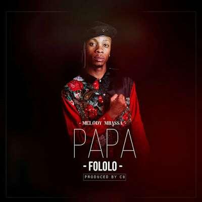 Download Mp3 | Melody Mbassa - Papa Fololo
