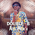 New Music: Double B- 'Aye Mor'h'