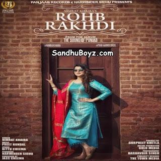 http://sandhuboyz.com/album/466889/rohab-rakhdi-nimrat-khaira.html