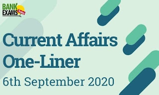 Current Affairs One-Liner: 6th September 2020