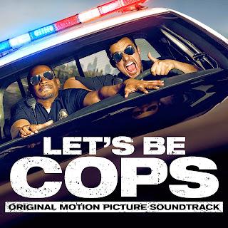 Let's Be Cops Die Party Bullen Lied - Let's Be Cops Die Party Bullen Musik - Let's Be Cops Die Party Bullen Soundtrack - Let's Be Cops Die Party Bullen Filmmusik