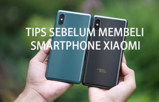 Tips!! Sebelum Membeli HP Xiaomi