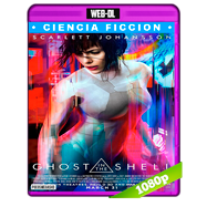 La vigilante del futuro: Ghost in the Shell (2017) WEB-DL 1080p Audio Dual Latino-Ingles