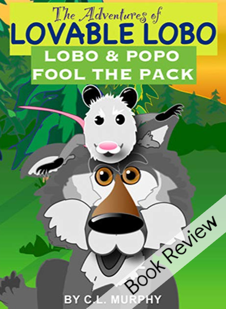 The Adventures of Lovable Lobo by C.L. Murphy